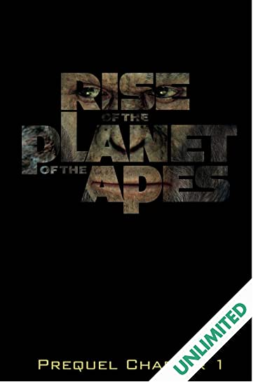 Rise of the Planet of the Apes Prequel: Chapter 1