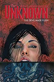 The Unknown Vol. 2: The Devil Made Flesh