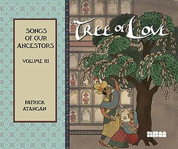 Songs of Our Ancestors Vol. 3: Tree of Love