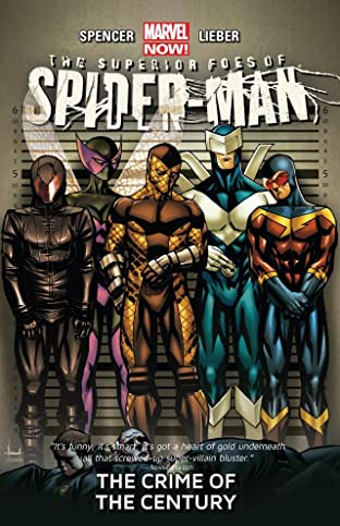 The Superior Foes of Spider-Man Tome 2: The Crime Of The Century