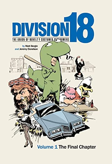 Division 18: The Union of Novelty Costumed Performers Vol. 1: The Final Chapter