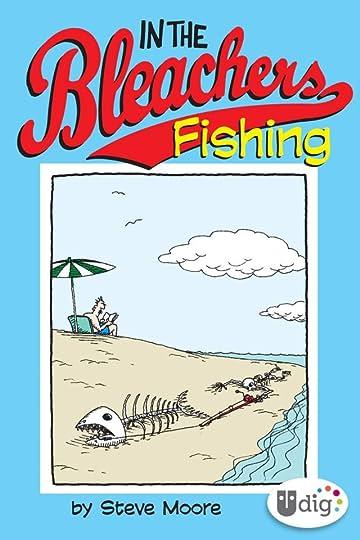 In the Bleachers: Fishing
