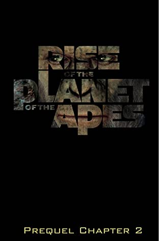 Rise of the Planet of the Apes Prequel: Chapter 2