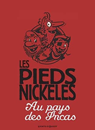 Les Pieds Nickelés: Les Pieds Nickelés au pays des Incas