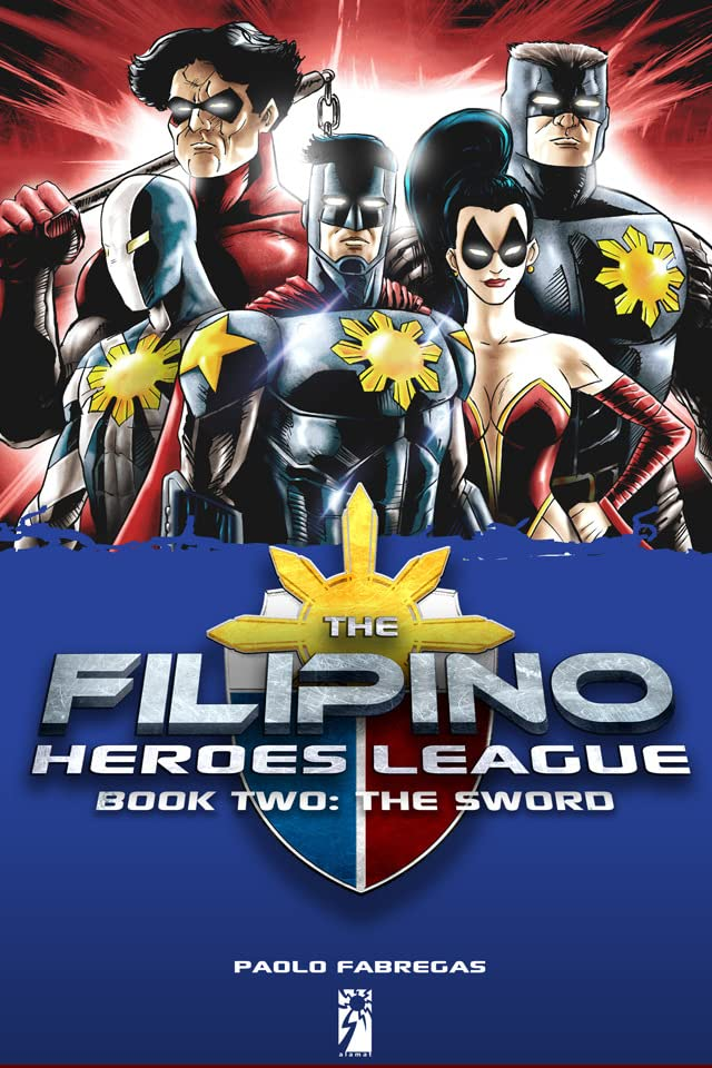 The Filipino Heroes League Vol. 2: The Sword