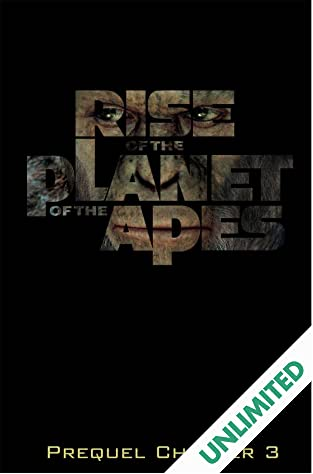 Rise of the Planet of the Apes Prequel: Chapter 3