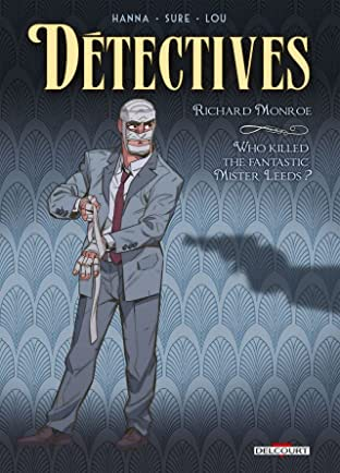 Détectives Vol. 2: Richard Monroe - Who killed the fantastic Mister Leeds ?