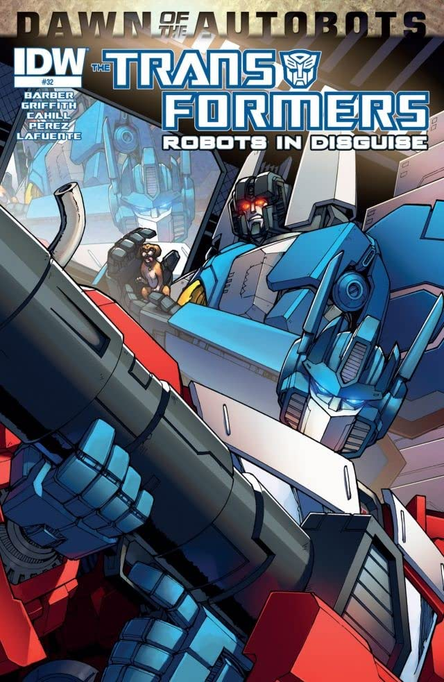 Transformers: Robots In Disguise (2011-2016) #32: Dawn of the Autobots