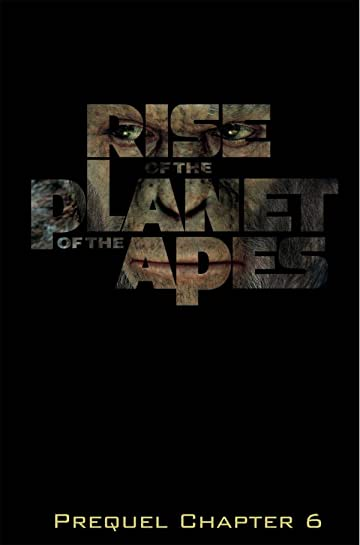Rise of the Planet of the Apes Prequel: Chapter 6