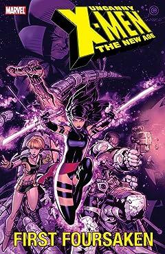 Uncanny X-Men - The New Age Vol. 5: First Forsaken