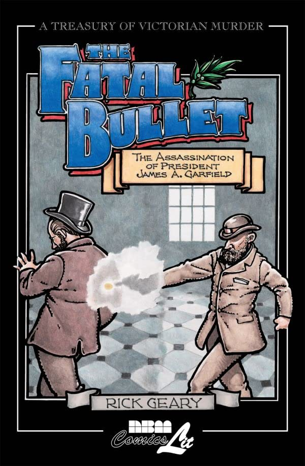 A Treasury of Victorian Murder: The Fatal Bullet- The Assassination of President Garfield Preview