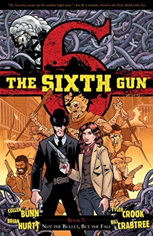 The Sixth Gun Tome 7: Not The Bullet, But The Fall