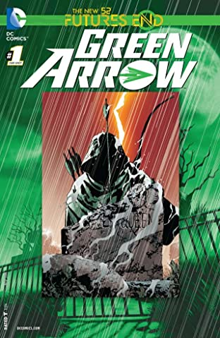 Green Arrow (2011-2016) #1: Futures End