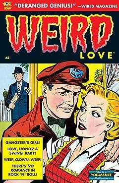 WEIRD Love #3