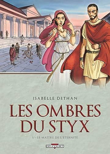 Les Ombres du Styx Vol. 1: Le Maître de l'éternité