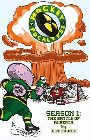 Hockeypocalypse Tome 1: Season 1: The Battle of Alberta
