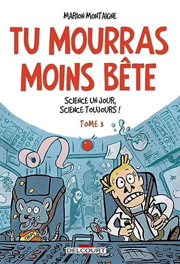 Tu mourras moins bête Vol. 3: Science un jour, science toujours !