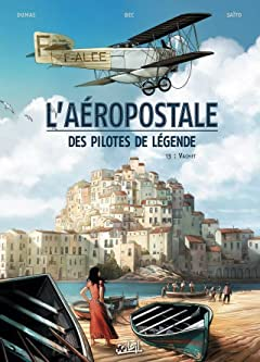 L'Aéropostale - Des pilotes de légende Vol. 3: Vachet