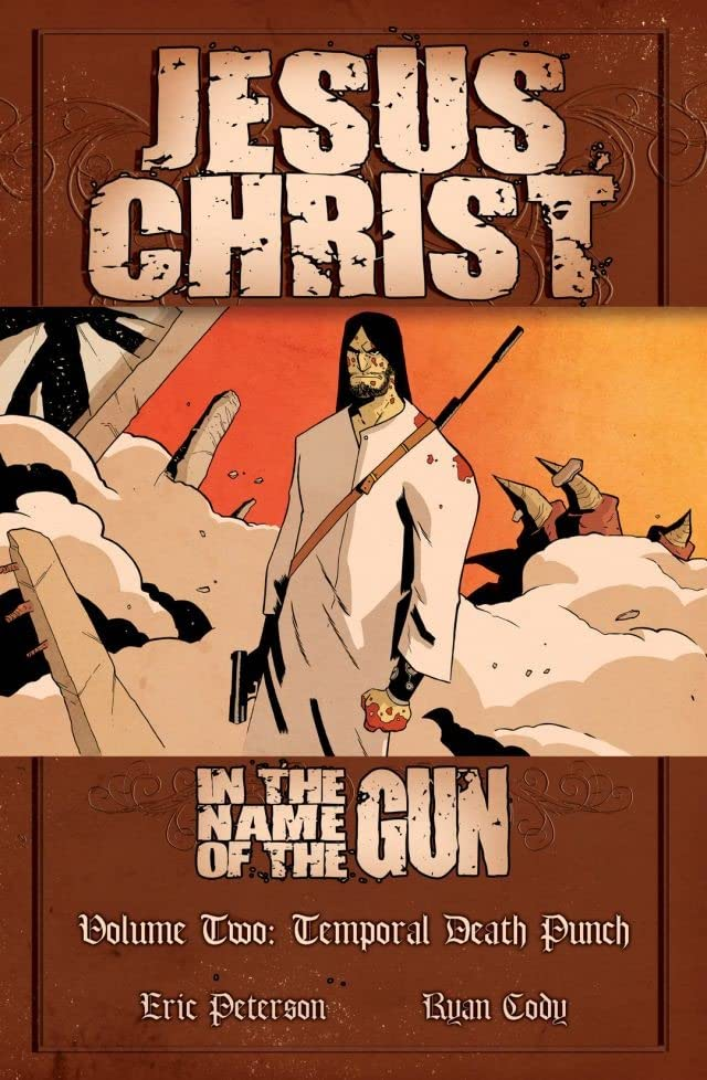 Jesus Christ: In the Name of the Gun Vol. 2: Temporal Death Punch