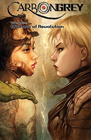 Carbon Grey Vol. 3: Mothers of the Revolution