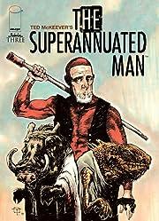 The Superannuated Man #3 (of 6)