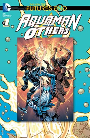 Aquaman and the Others #1: Futures End