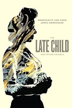 The Late Child and Other Animals