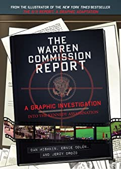 The Warren Commission Report: A Graphic Investigation Into the Kennedy Assassination