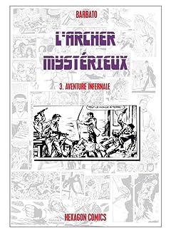 L'ARCHER MYSTERIEUX Vol. 3: Aventure Infernale