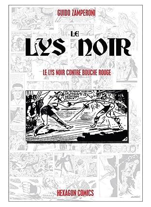 LE LYS NOIR Vol. 1: Le Lys Noir contre Bouche rouge