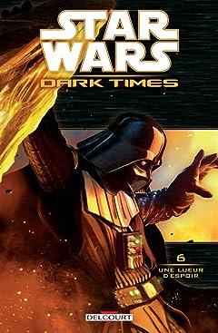 Star Wars - Dark Times Vol. 6: Une lueur d'espoir
