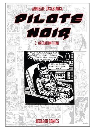 PILOTE NOIR Vol. 2: Opération Titan