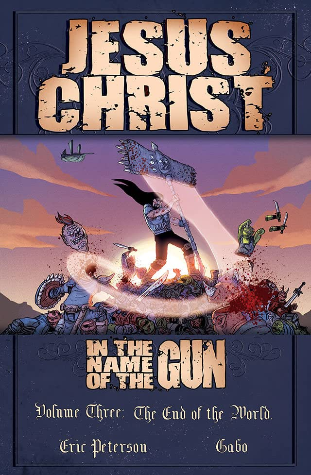 Jesus Christ: In the Name of the Gun Vol. 3: The End of the World.