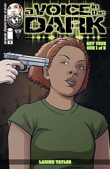 A Voice In the Dark: Get Your Gun #1 (of 5)