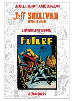 JEFF SULLIVAN, L'HOMME D'AIRAIN Vol. 2: Naissance d'un Surhomme