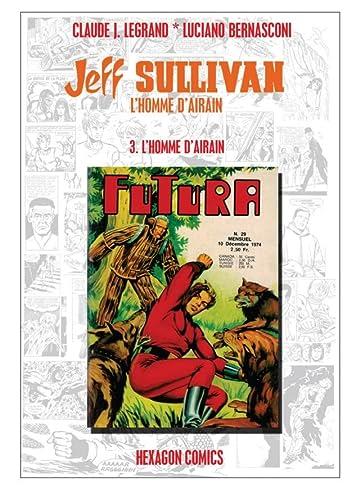 JEFF SULLIVAN, L'HOMME D'AIRAIN Vol. 3: L'Homme d'Airain