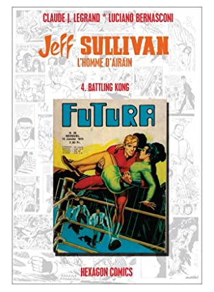 JEFF SULLIVAN, L'HOMME D'AIRAIN Vol. 4: Battling Kong