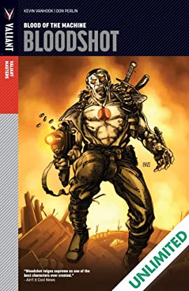 Valiant Masters: Bloodshot Vol. 1: Blood of the Machine