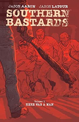 Southern Bastards Tome 1: Here Was A Man