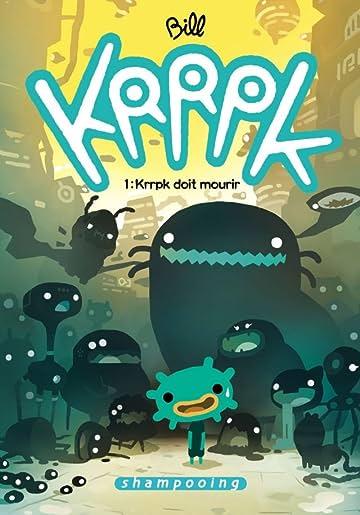 Krrpk Vol. 1: Krrpk doit mourir