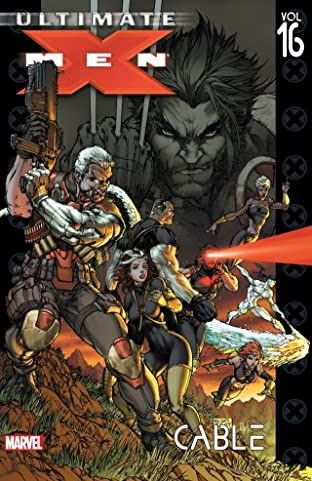 Ultimate X-Men Tome 16: Cable