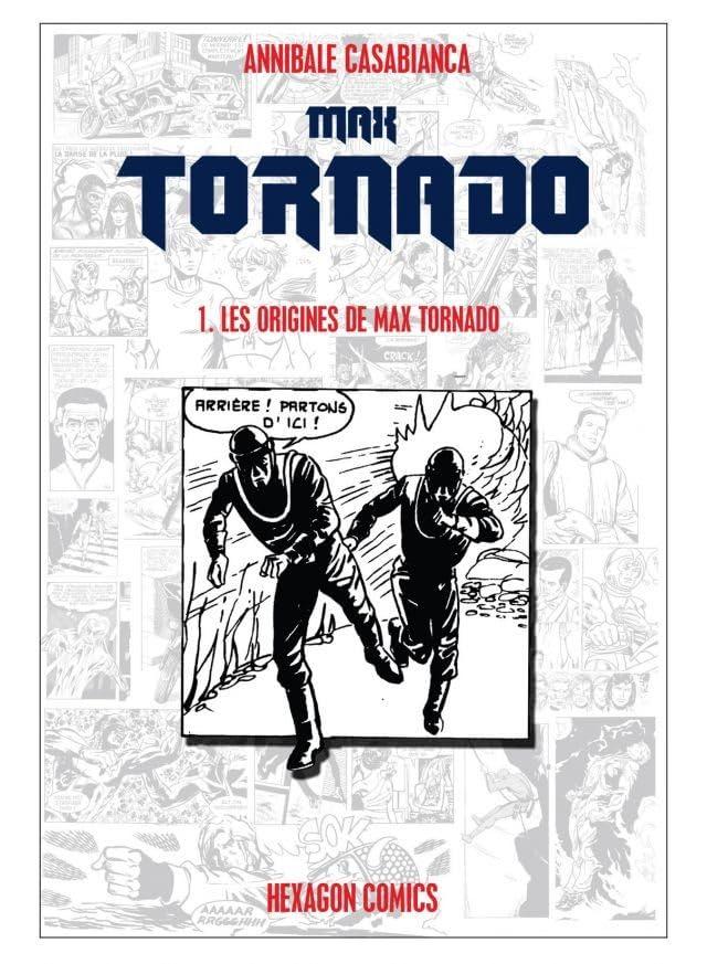 MAX TORNADO Vol. 1: Les Origines de Max Tornado