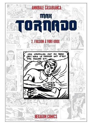 MAX TORNADO Vol. 2: Evasion à Fort Krox