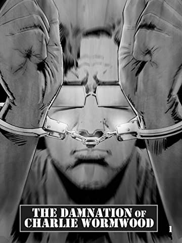 The Damnation of Charlie Wormwood Vol. 1