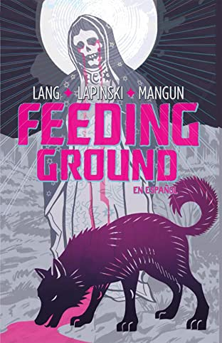 Feeding Ground (En Espanol): Collected Edition