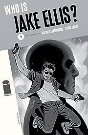 Who Is Jake Ellis? #5 (of 5)