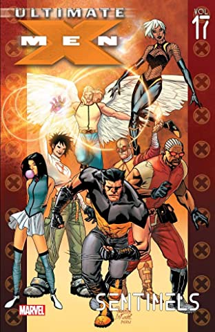 Ultimate X-Men Tome 17: Sentinels