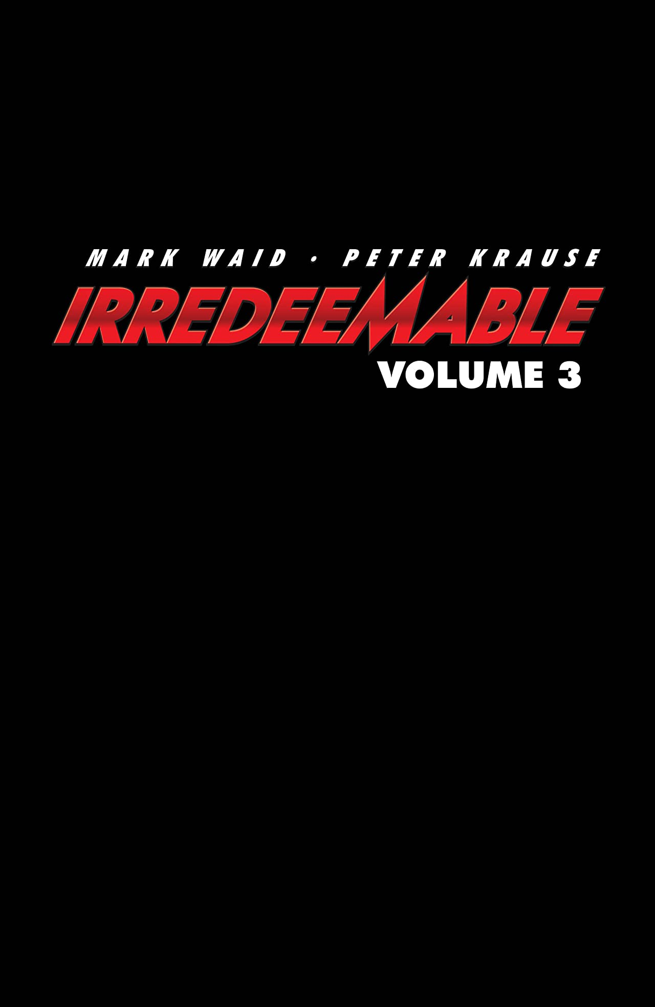 Irredeemable Vol. 3