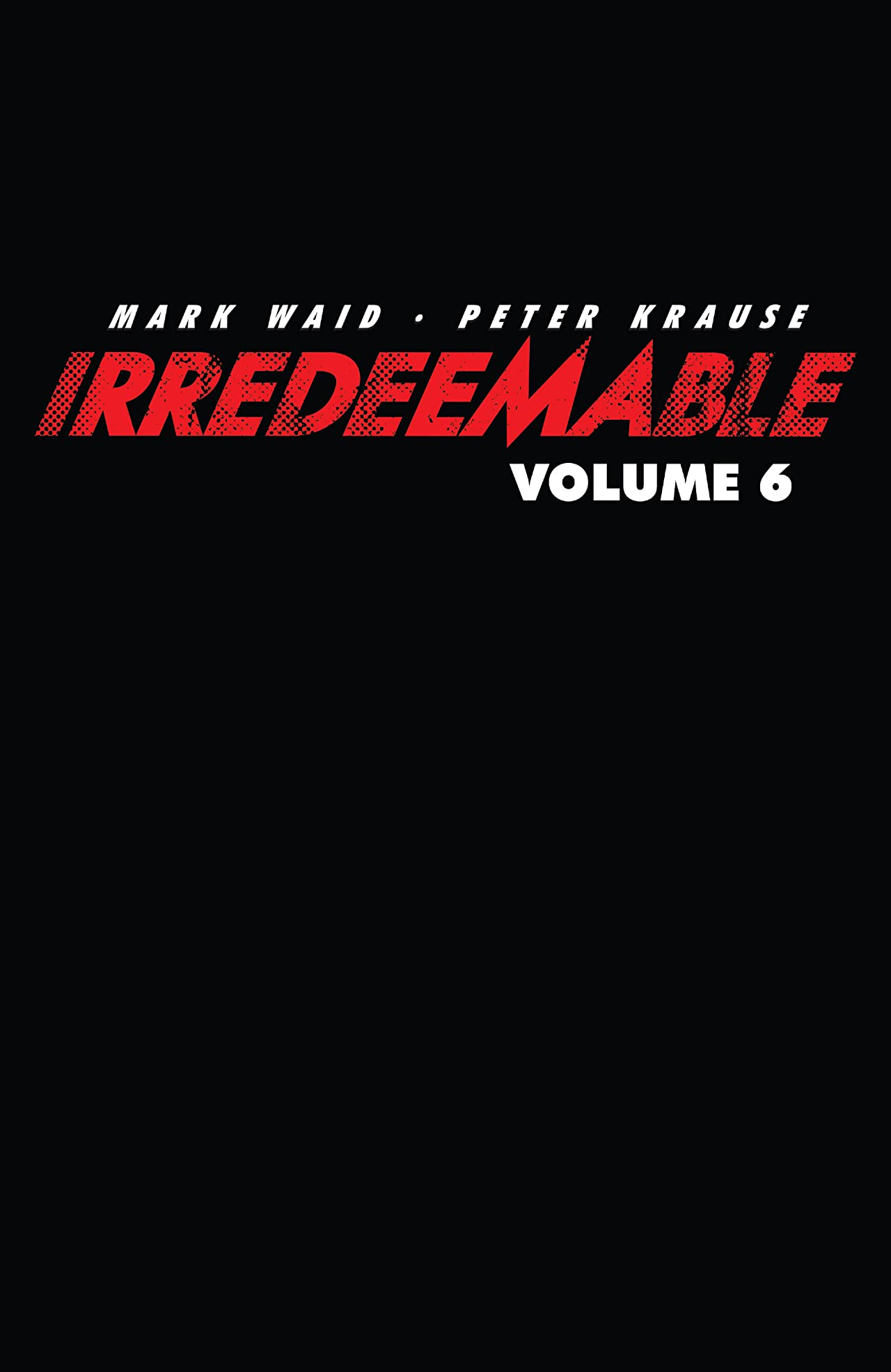 Irredeemable Vol. 6