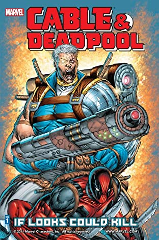 Cable & Deadpool Tome 1: If Looks Could Kill
